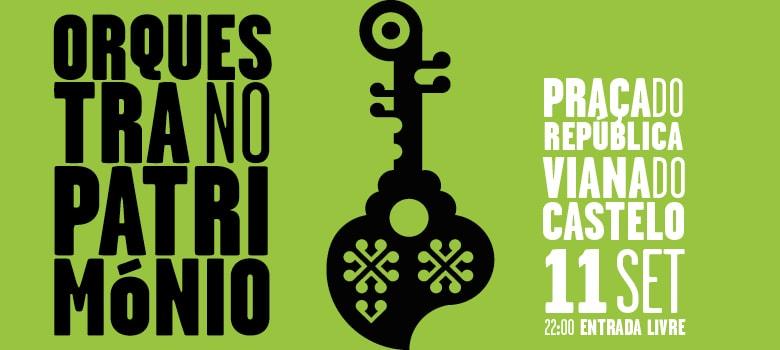 Orquestra no Património, Casa da Música, Viana do Castelo