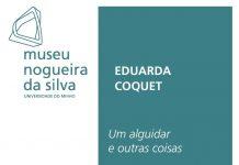 Exposição Alguidar e Outras Coisas, Museu Nogueira da Silva, Braga