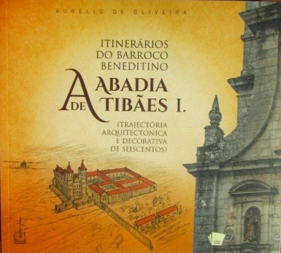 Livro Itinerarios do Barroco, Mosteiro de Tibães