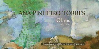 Exposição Obras, Ana Pinheiro Torres, Casa das Artes, Porto
