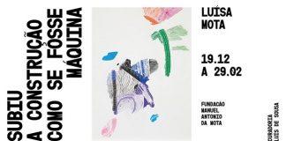 Exposição Luísa Mota, Fundação Manuel António da Mota, Porto