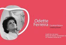 Exposição Odete Ferreira, Museu da Ciência da Universidade de Coimbra