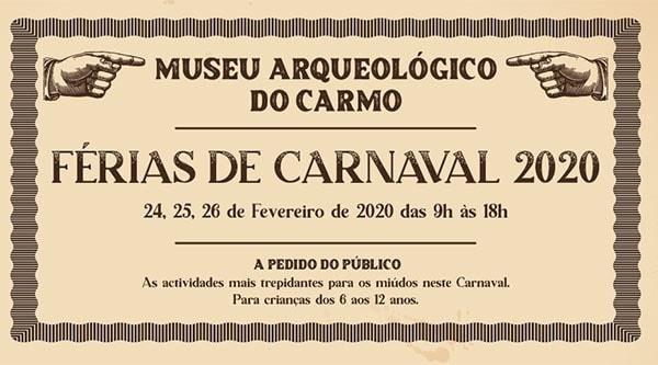 Férias de Carnaval, Museu Arqueológico do Carmo