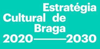 Estratégia Cultural Braga 2020-2030