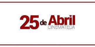 25 abril, Cinemateca